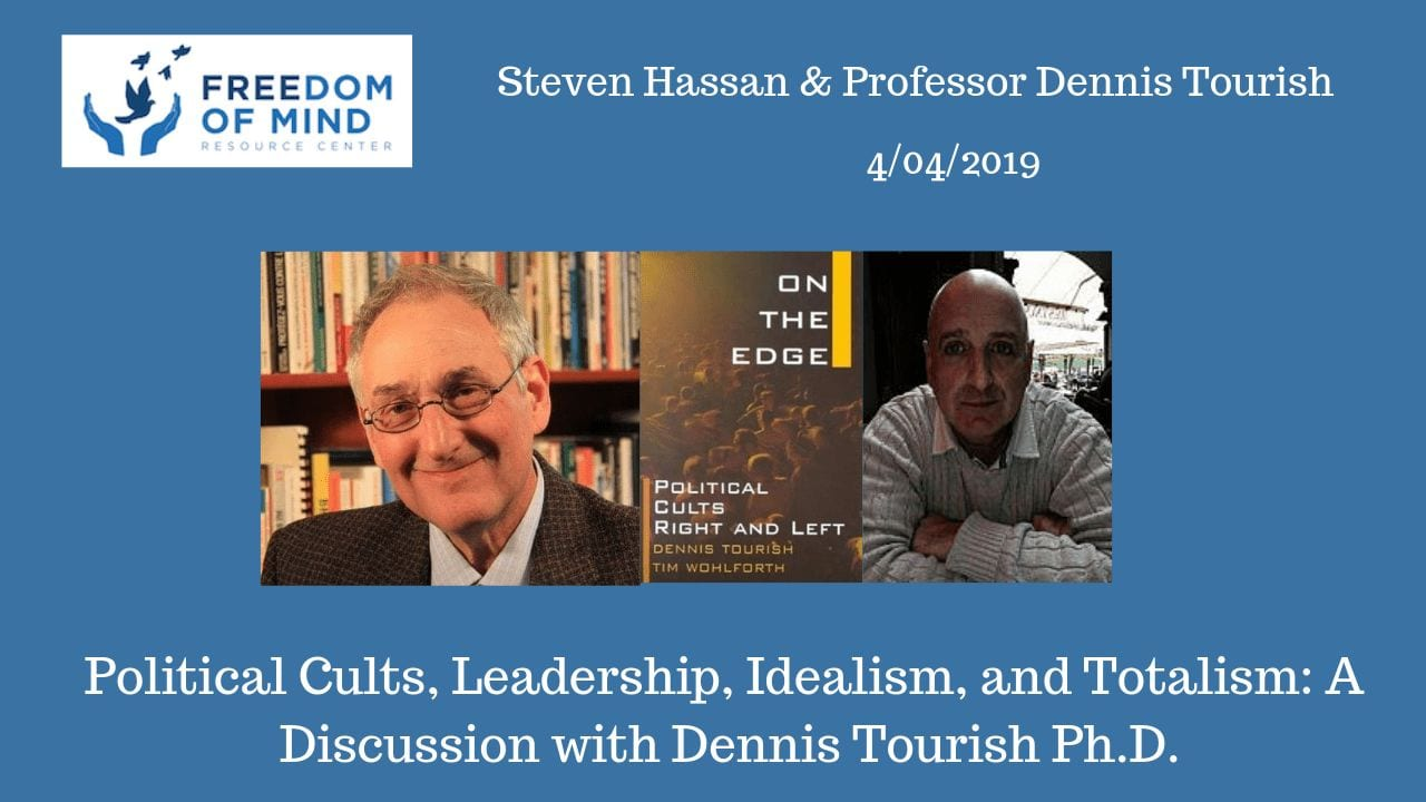 Political Cults, Leadership, Idealism, and Totalism: A Discussion with Dennis Tourish Ph.D.