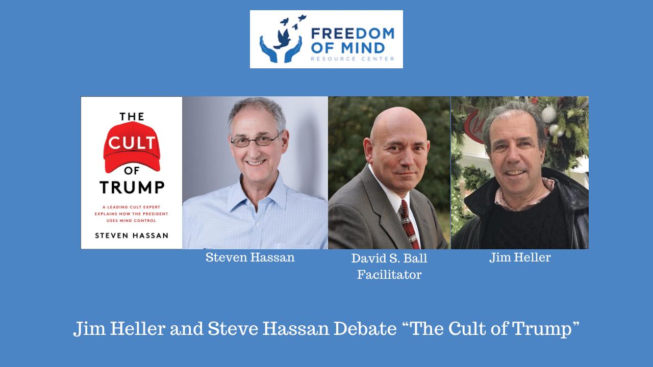 "Jim Heller and Steven Hassan Debate ""The Cult of Trump"""