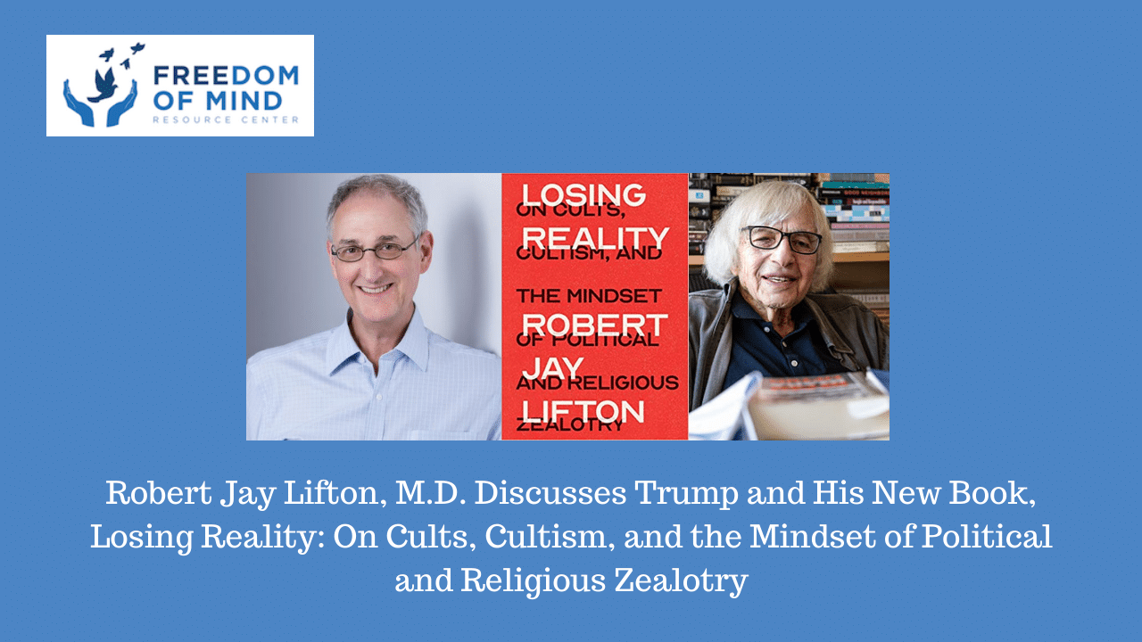 Robert Jay Lifton, M.D. Discusses Trump and His New Book, Losing Reality