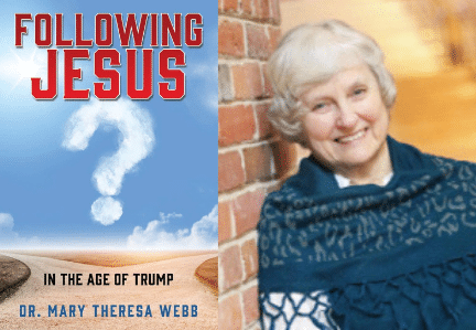 Following Jesus in the Age of Trump: A Discussion With Dr. Mary Theresa Webb