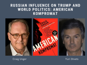 Craig Unger Yuri Shvets Russian Influence Trump