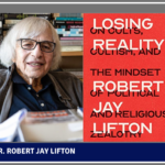 Dr. Robert Jay Lifton Catastrophic Event